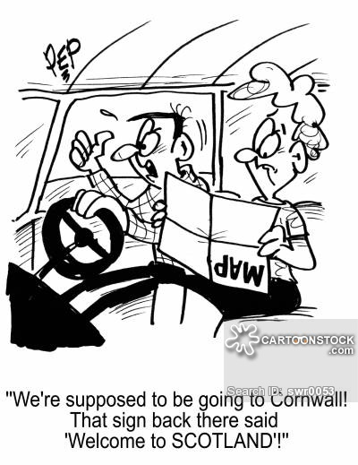 'We're supposed to be going to Cornwall! That sign back there said 'Welcome to Scotland'!'